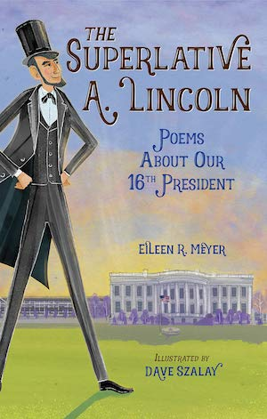 "The Superlative Lincoln: This clever biography contains nineteen entertaining poems about President Lincoln, each with an entertaining and ""superlative"" take on him (""BEST wrestler,"" ""CRAFTIEST storyteller""). nancybrashear.com"
