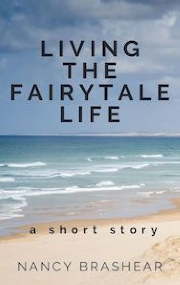 """Living the Fairytale Life,"" a short story by Nancy Brashear. Book cover, beach. nancybrashear.com"