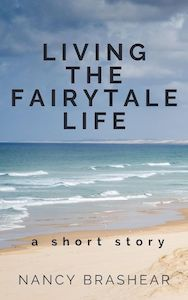 """Living the Fairytale Life,"" a short story by Nancy Brashear (works in progress) Book cover, beach. nancybrashear.com"