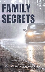 Car driving in the rain. Book cover for Family Secrets, a novel by Nancy Brashear. Nancybrashear.com