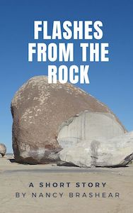 "Cover for ""Flashes from the Rock,"" a short story by Nancy Brashear. (works in progress) nancybrashear.com"