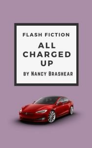 """All Charged Up,"" a short story by Nancy Brashear. nancybrashear.com"