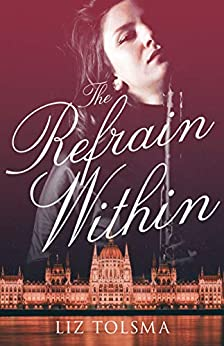 The Refrain Within, historical fiction new release by Liz Tolsma. nancybrashear.com