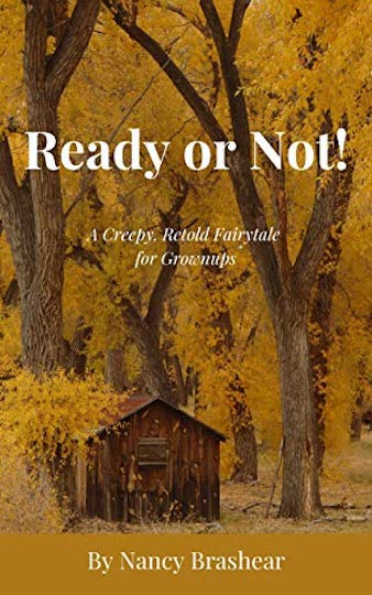 Ready or Not! A Creepy, Retold Fairytale for Grownups